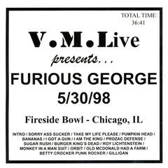 V.M.Live Presents Furious George 5/30/98