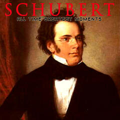 Schubert: All Time Greatest Moments