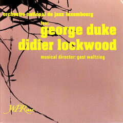 Orchestre National de Jazz Luxembourg feat. George Duke and Didier Lockwood