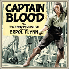 Captain Blood - The 1937 Radio Production