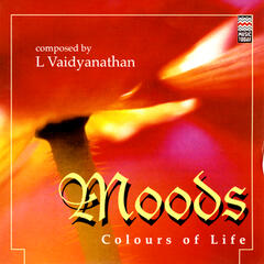 Moods:  Colours of Life