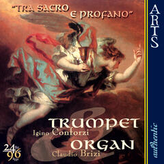Tra Sacro E Profano: Trumpet & Organ - unpublished Italian Works of the 18th Century