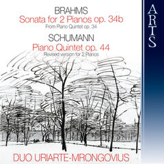 Brahms: Sonata For 2 Pianos Op. 34b In F minor / Schumann: Piano Quintet Op. 44 In E Flat Major