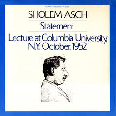 Shalom Asch: A Statement and Lecture at Columbia University, N.Y. October, 1952