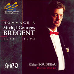 A Tribute to Michel-Georges Brégent