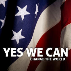 Yes We Can Change The World