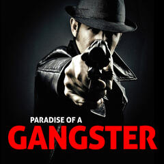 Paradise Of A Gangster