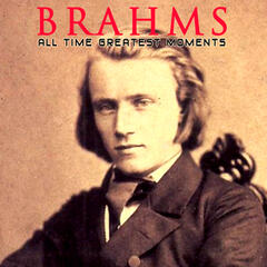 Brahms: All Time Greatest Moments