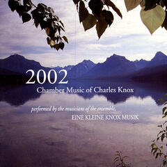 2002 Chamber Music Of Charles Knox