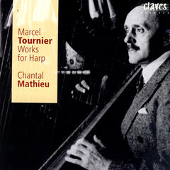 Marcel Tournier: Works for Harp