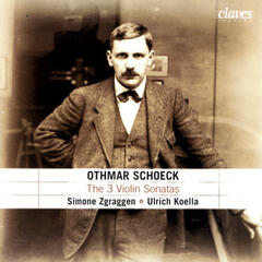 Othmar Schoeck/ The 3 Violin Sonatas