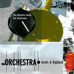Beats & Bigband - The Orchestra Meets Live Electronica