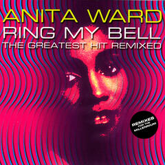 "Anita Ward: ""Ring My Bell"" - The Greatest Hit Remixed"