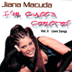 Jiana Macuda - I'm Outta Control - vol. II Love Songs