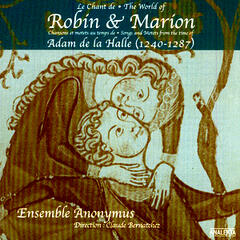 The World Of Robin And Marion, Songs And Motets From The Time Of Adam De La Halle (1240-1287) (Le Chant De Robin Et Marion, Chansons Et Mote