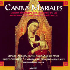 Cantus Mariales: Sacred Chants to the Virgin Mary from the Middle Ages