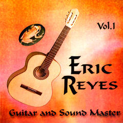 Eric Reyes Guitar and Sound Master Volume I