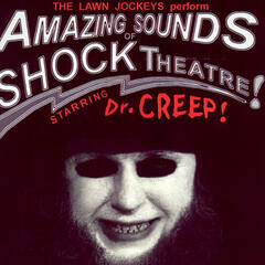 Amazing Sounds Of Shock Theatre! Starring Dr. Creep