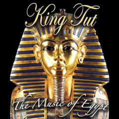 King Tut - The Music Of Egypt