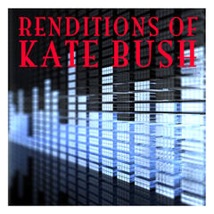 Renditions Of Kate Bush