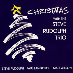 Christmas With The Steve Rudolph Trio