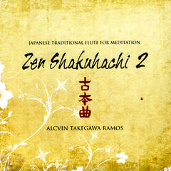 Japanese Traditional Flute for Meditation: Zen Shakuhachi Vol 2