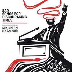 Sad songs for discouraging times