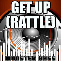 Get Up (Rattle) - Monster Bass Tribute to Bingo Players & Far East Movement