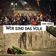 Wir sind das Volk - We Are The People