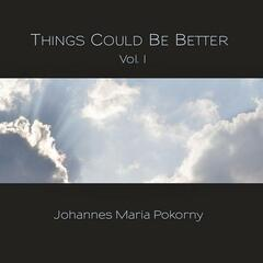 Things Could Be Better, Vol. I