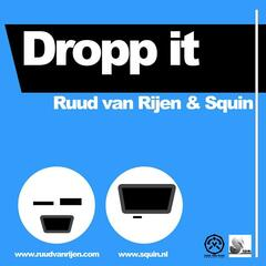 Ruud van Rijen & Squin - Dropp It
