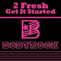 2Fresh - Get It Started