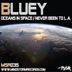 Oceans In Space/Never Been To L.A.