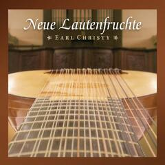 Neue Lautenfruchte - Works for Baroque Lute
