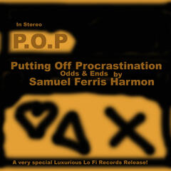P.O.P/Putting Off Procrastination