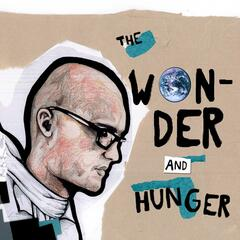 The Wonder & Hunger
