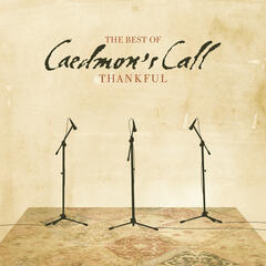 Thankful, The Best of Caedmon's Call