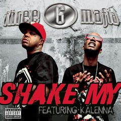 Shake My (Explicit Album Version featuring Kalenna)