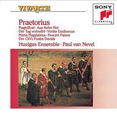 Praetorius: Magnificat; Aus tiefer Not; Der Tag vertreibt; more