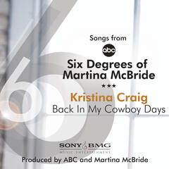 "Back In My Cowboy Days (From the ABC Show ""Six Degrees of Martina McBride"")"
