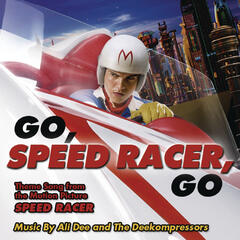 Go Speed Racer Go - Theme Song from the Motion Picture SPEED RACER