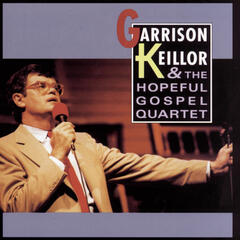 Garrison Keillor And The Hopeful Gospel Quartet