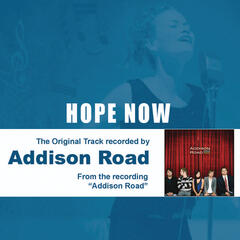 Hope Now - The Original Accompaniment Track as Performed by Addison Road