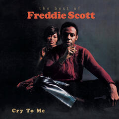 Cry To Me-The Best Of Freddie Scott