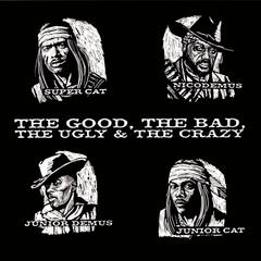 The Good, The Bad, The Ugly & The Crazy