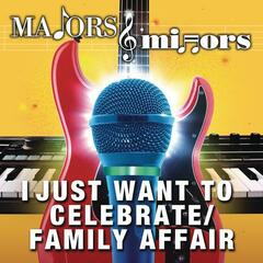 I Just Want To Celebrate/Family Affair