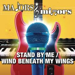 Stand By Me/Wind Beneath My Wings