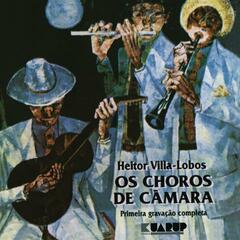 Heitor Villa-Lobos - Os Choros de Câmara