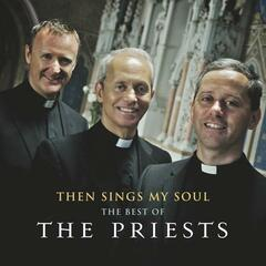 Then Sings My Soul: The Best of The Priests