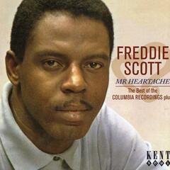 Freddie Scott - Mr Heartache: The Best Of The Columbia Recordings Plus!